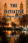 The Initiative A Medical Thriller by Joan Meijer author